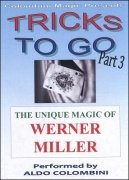 Tricks To Go 3 by Werner Miller & Aldo Colombini
