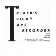 Trixer's Tricky Tape Recorder and other Fables by Hans Trixer