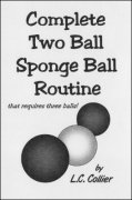 Complete Two Ball Sponge Ball Routine by L. C. Collier