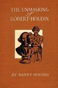 The Unmasking of Robert-Houdin by Harry Houdini