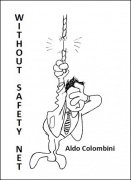 Without Safety Net by Aldo Colombini