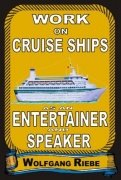Work on Cruise Ships as an Entertainer and Speaker by Wolfgang Riebe