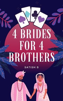Four Brides for Four Brothers by Satish B