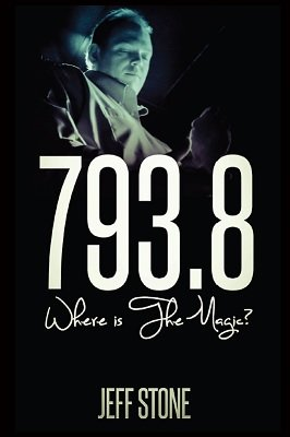 793.8: Where is The Magic? by Jeff Stone