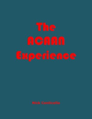 The ACAAN Experience by Nick Conticello