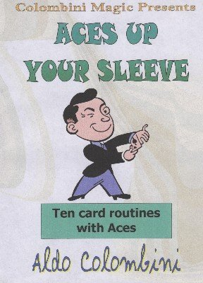 Aces Up Your Sleeve by Aldo Colombini