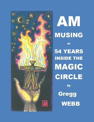 Am Musing: 54 years inside the magic circle by Gregg Webb