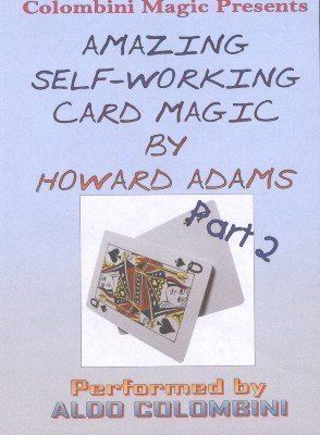 The Amazing Self-Working Card Magic of Howard Adams Vol. 2 by Aldo Colombini
