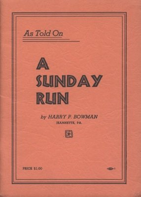 As Told On A Sunday Run by Harry P. Bowman