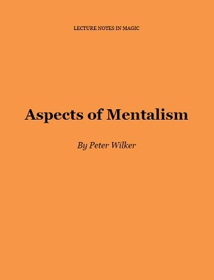 Aspects of Mentalism by Peter Wilker