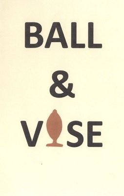 Ball and Vase by Brick Tilley