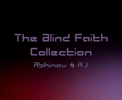 The Blind Faith Collection by Abhinav Bothra