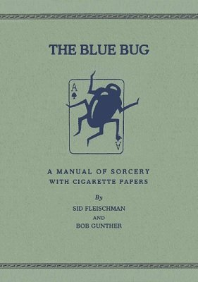 The Blue Bug by Robert J. Gunther & A. Sydney Fleischman