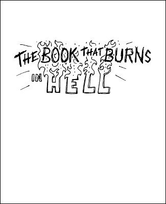 The Book That Burns In Hell by Gregg Webb