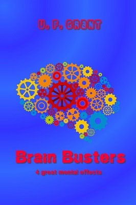 Brain Busters by Ulysses Frederick Grant