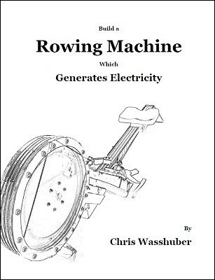 Build a Rowing Machine which Generates Electricity by Chris Wasshuber