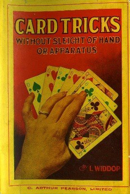 Card Tricks without Sleight of Hand or Apparatus by L. Widdop