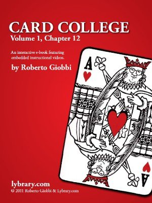 Card College 1: Chapter 12 by Roberto Giobbi