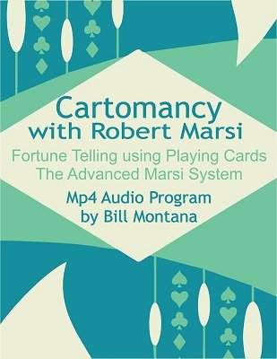 Cartomancy: Fortune Telling Using Playing Cards with The Advanced Marsi System by Robert Marsi