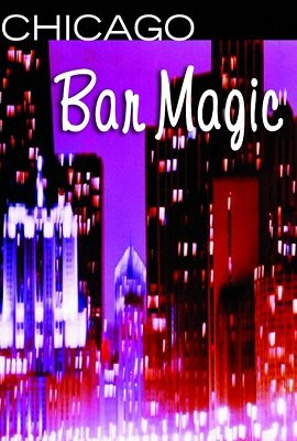 Chicago Bar Magic by Randy Wakeman