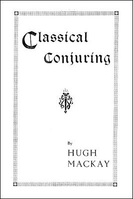 Classical Conjuring by Hugh Mackay