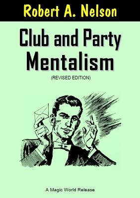 Club and Party Mentalism by Robert A. Nelson
