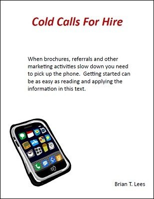 Cold Calls For Hire by Brian T. Lees