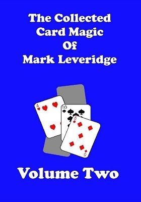 The Collected Card Magic of Mark Leveridge Volume 2 by Mark Leveridge