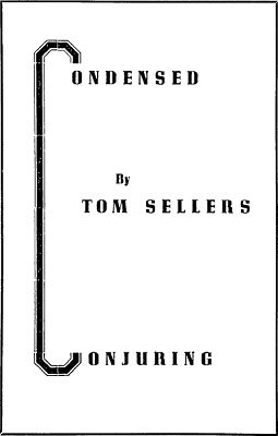 Condensed Conjuring by Tom Sellers