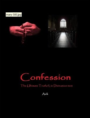 Confession: The Ultimate Truth/Lie Divination test by Avik Dutta