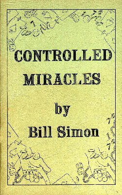 Controlled Miracles (used) by William (Bill) Simon