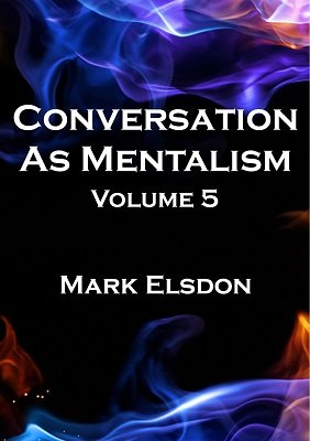 Conversation as Mentalism 5 by Mark Elsdon