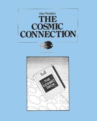 The Cosmic Connection / The Cosmic Deck by Alec Pendle