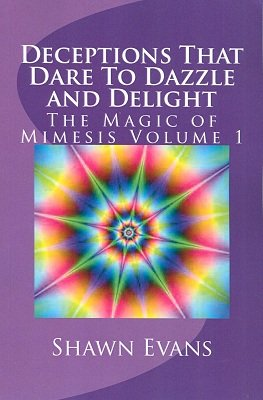 Deceptions that Dare to Dazzle and Delight by Shawn Evans