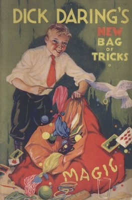 Dick Daring's New Bag of Tricks by Will L. Lindhorst