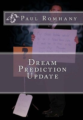 Dream Prediction Updates by Paul Romhany