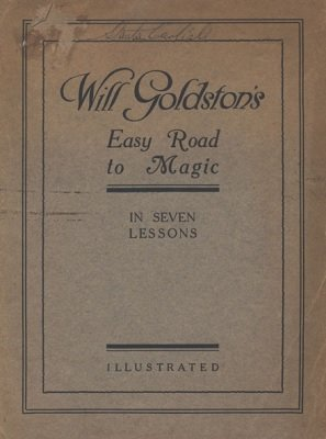 Will Goldston's Easy Road to Magic: in seven lessons by Will Goldston