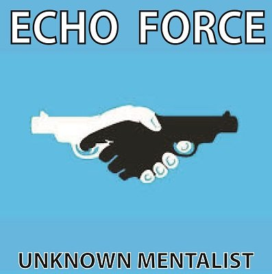 Echo Force by Unknown Mentalist