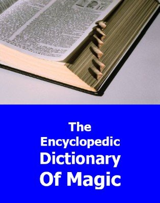 Encyclopedic Dictionary of Magic by Barton Whaley