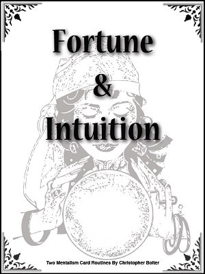 Fortune and Intuition: two mentalism card routines by Christopher Bolter