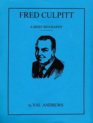 Fred Culpitt: a brief biography by Val Andrews