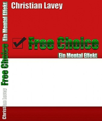 Free Choice: Ein Mentaleffekt by Christian Lavey
