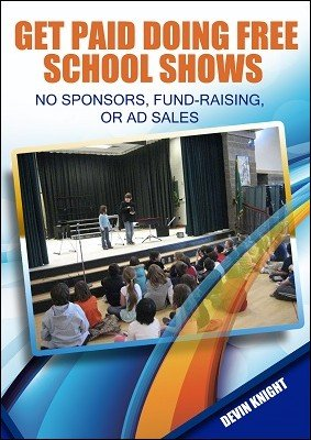 Get Paid Doing Free School Shows by Devin Knight