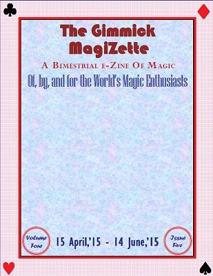 The Gimmick MagiZette: Volume 4, Issue 5 (Apr - Jun 2015) by Solyl Kundu