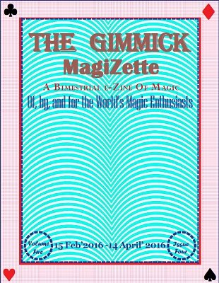 The Gimmick MagiZette: Volume 5, Issue 4 (Feb - Apr 2016) by Solyl Kundu