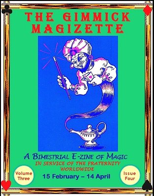 The Gimmick MagiZette: Volume 3, Issue 4 (Feb - Apr 2014) by Solyl Kundu