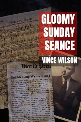 Gloomy Sunday Seance by Vincent Wilson