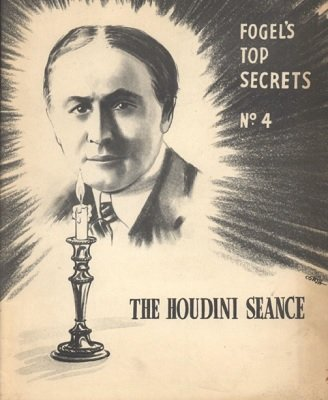 The Houdini Seance: Fogel's Top Secrets No. 4 (used) by Maurice Fogel