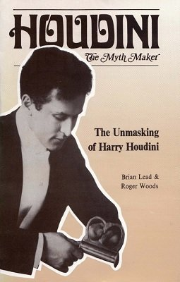 Houdini The Myth Maker by Brian Lead & Roger Woods