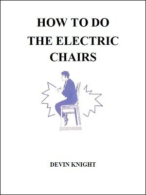 How To Do The Electric Chairs by Devin Knight